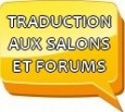 Traduction aux salons et forums