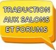 Traduction aux salons et forums